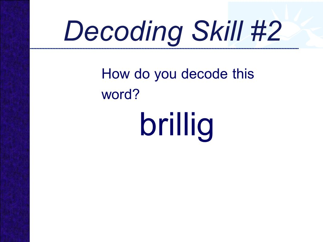 Decoding Skill #2 How do you decode this word brillig