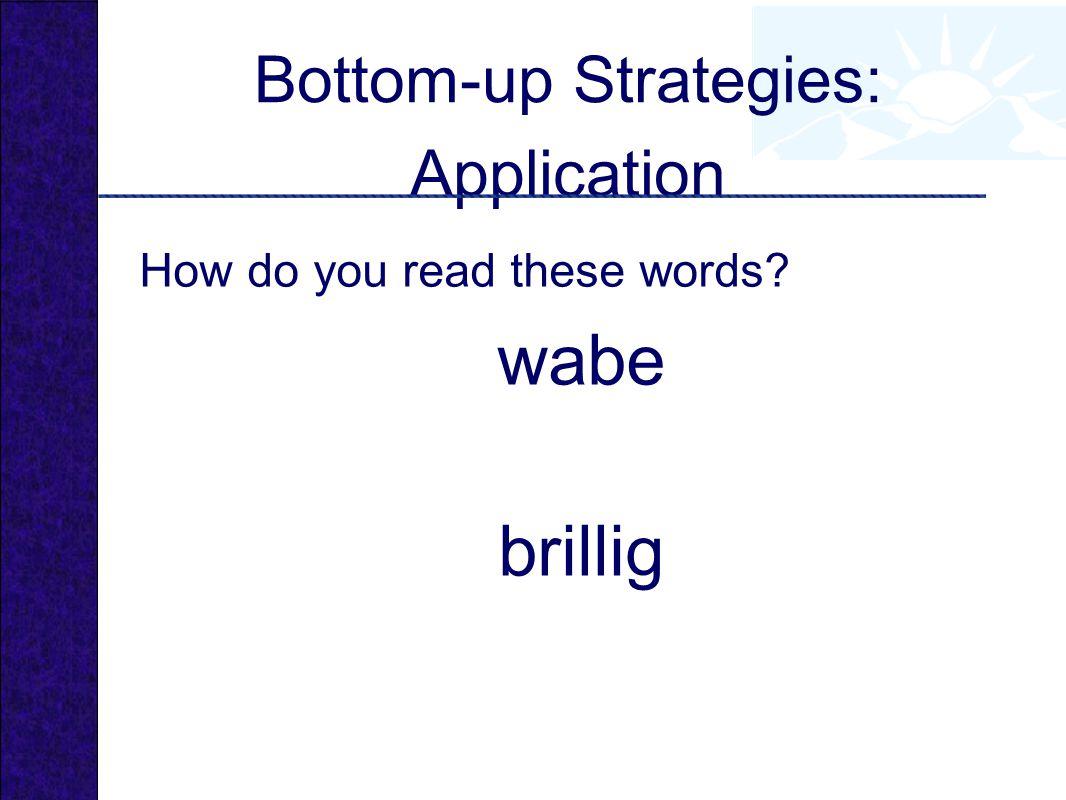 Bottom-up Strategies: Application