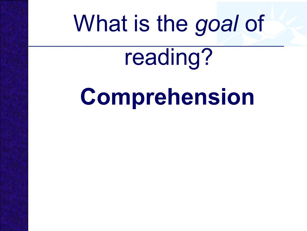 What is the goal of reading
