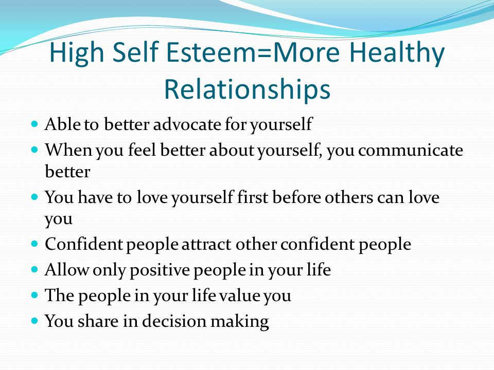 High Self Esteem=More Healthy Relationships