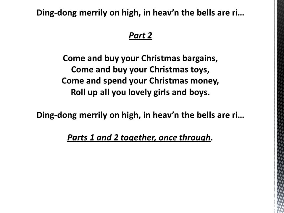 Ding-dong merrily on high, in heav'n the bells are ri… Part 2