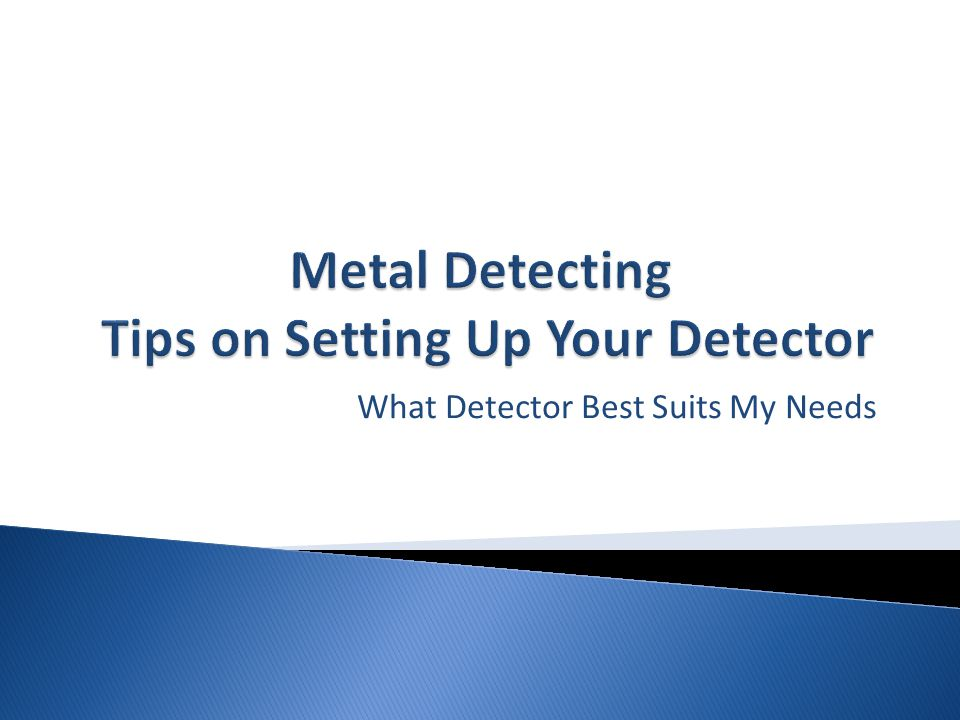 Metal Detecting Tips on Setting Up Your Detector