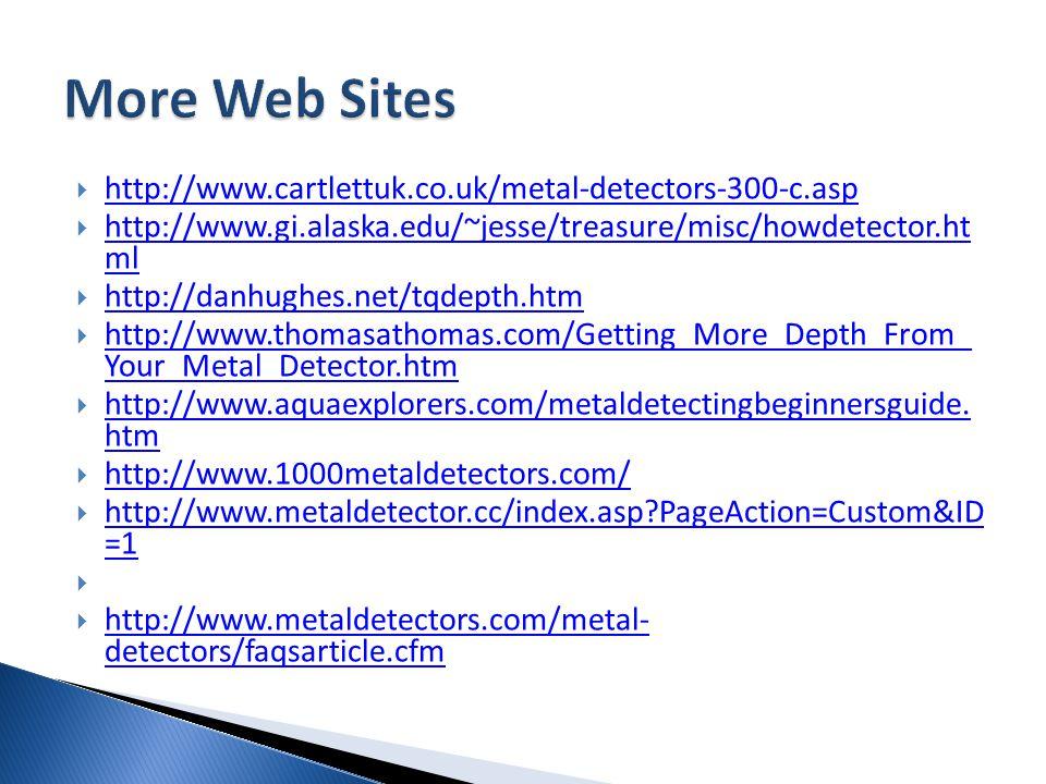 More Web Sites http://www.cartlettuk.co.uk/metal-detectors-300-c.asp