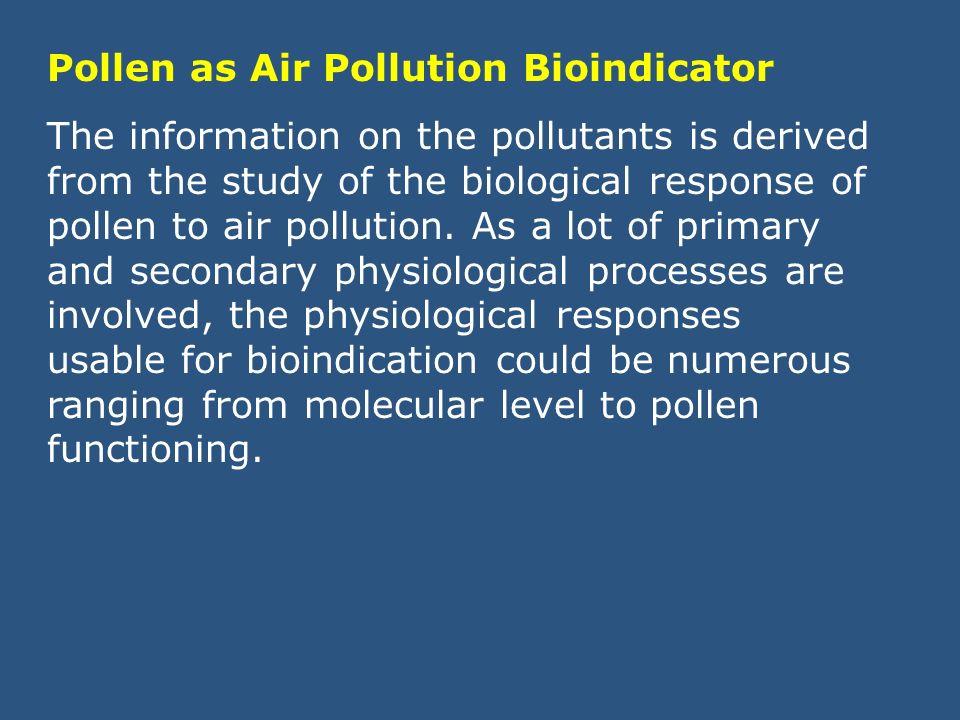 Pollen as Air Pollution Bioindicator
