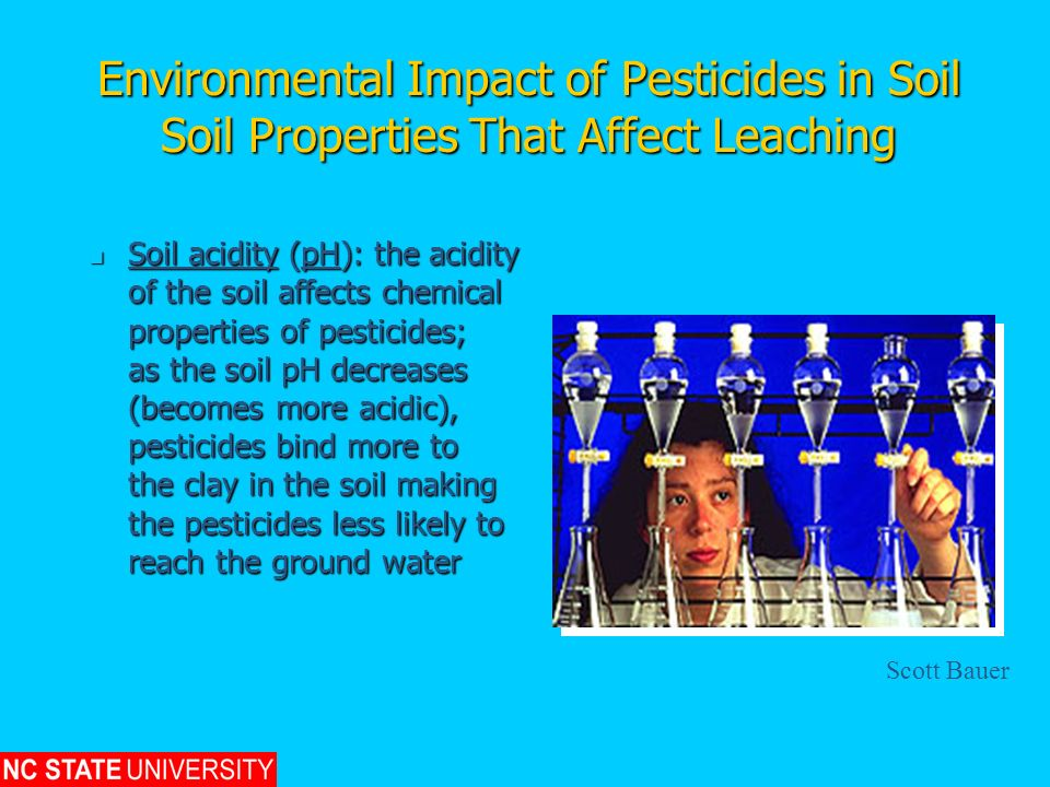 Environmental Impact of Pesticides in Soil Soil Properties That Affect Leaching