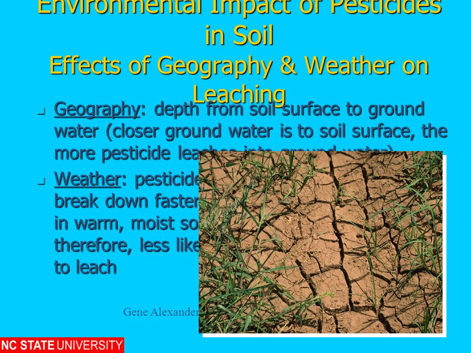 Environmental Impact of Pesticides in Soil Effects of Geography & Weather on Leaching