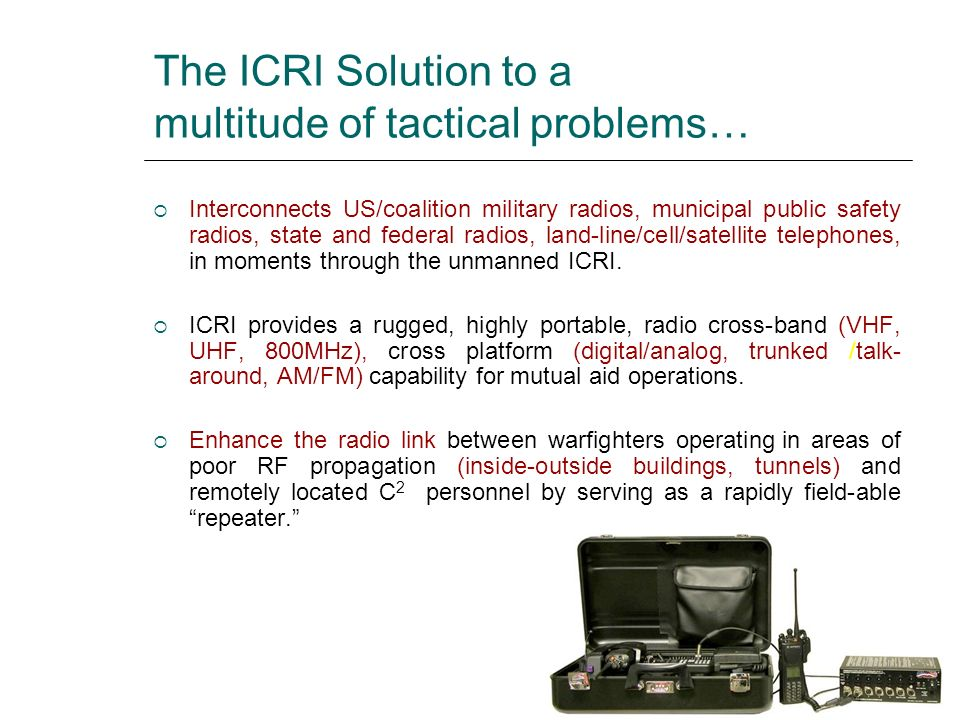 The ICRI Solution to a multitude of tactical problems…