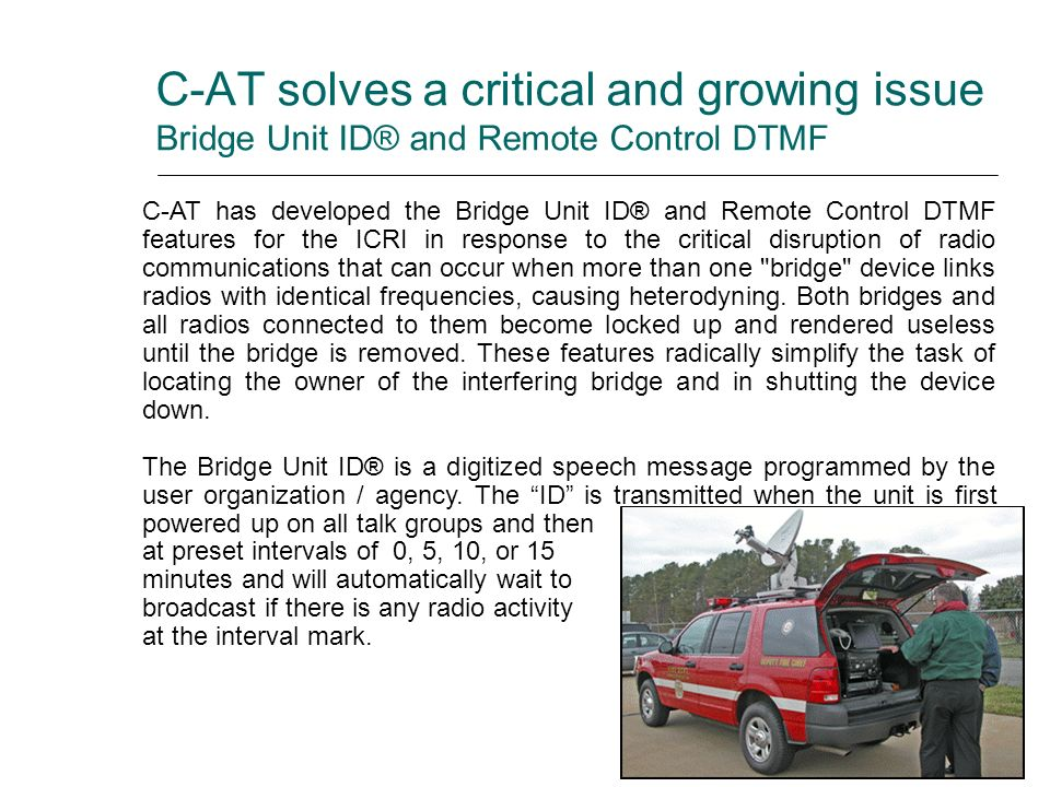 C-AT solves a critical and growing issue Bridge Unit ID® and Remote Control DTMF