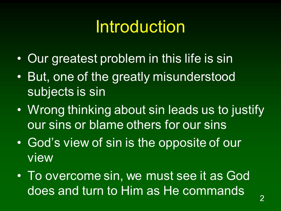Introduction Our greatest problem in this life is sin
