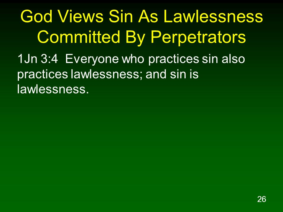 God Views Sin As Lawlessness Committed By Perpetrators
