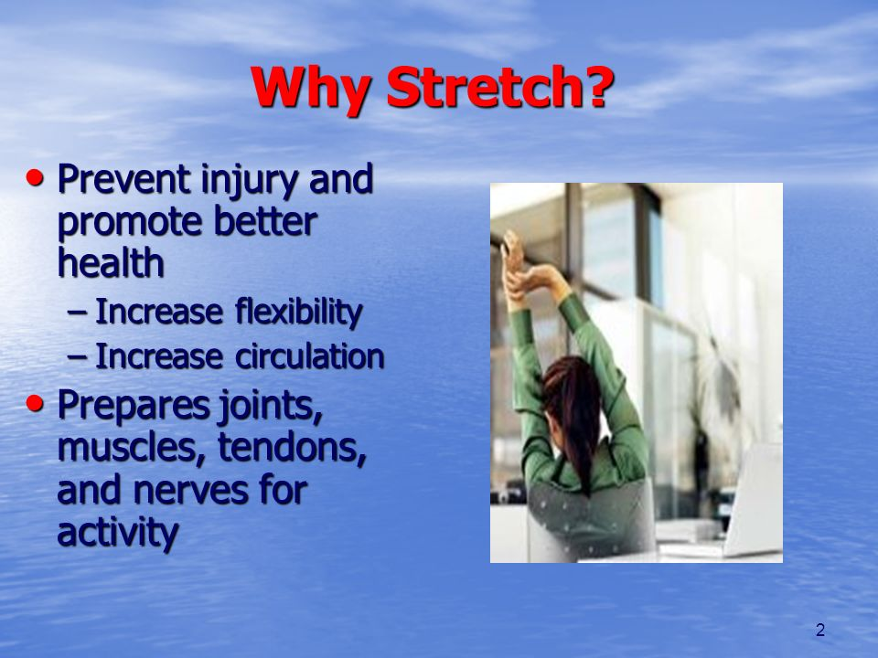 Why Stretch Prevent injury and promote better health
