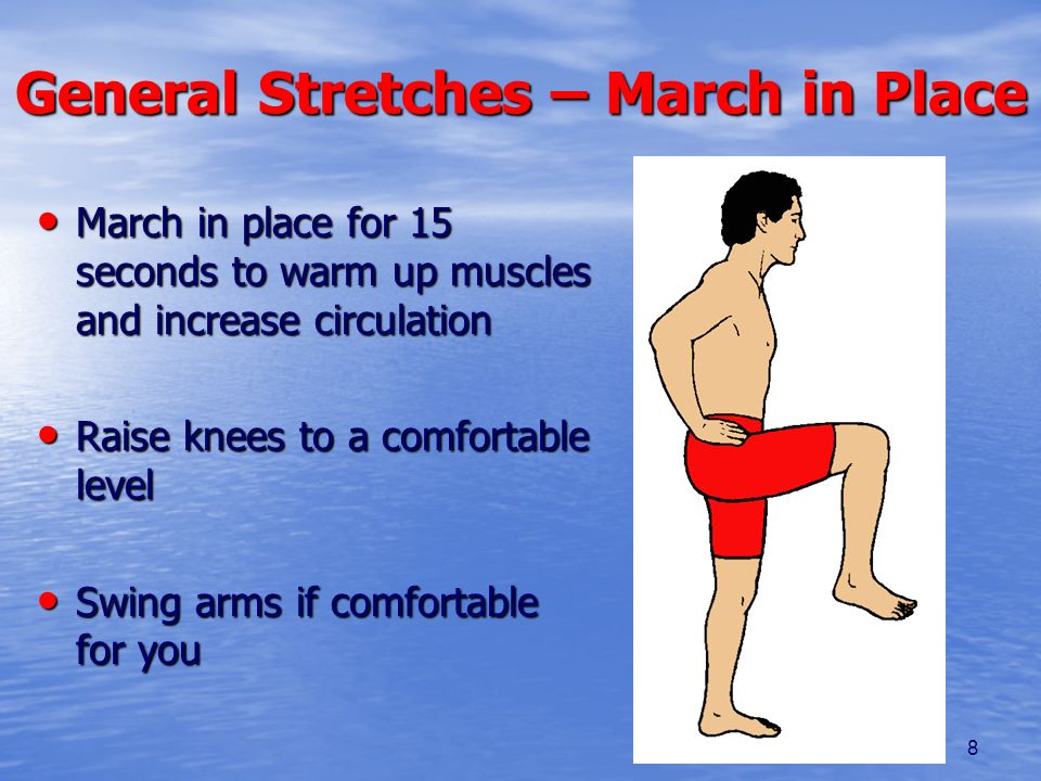General Stretches – March in Place