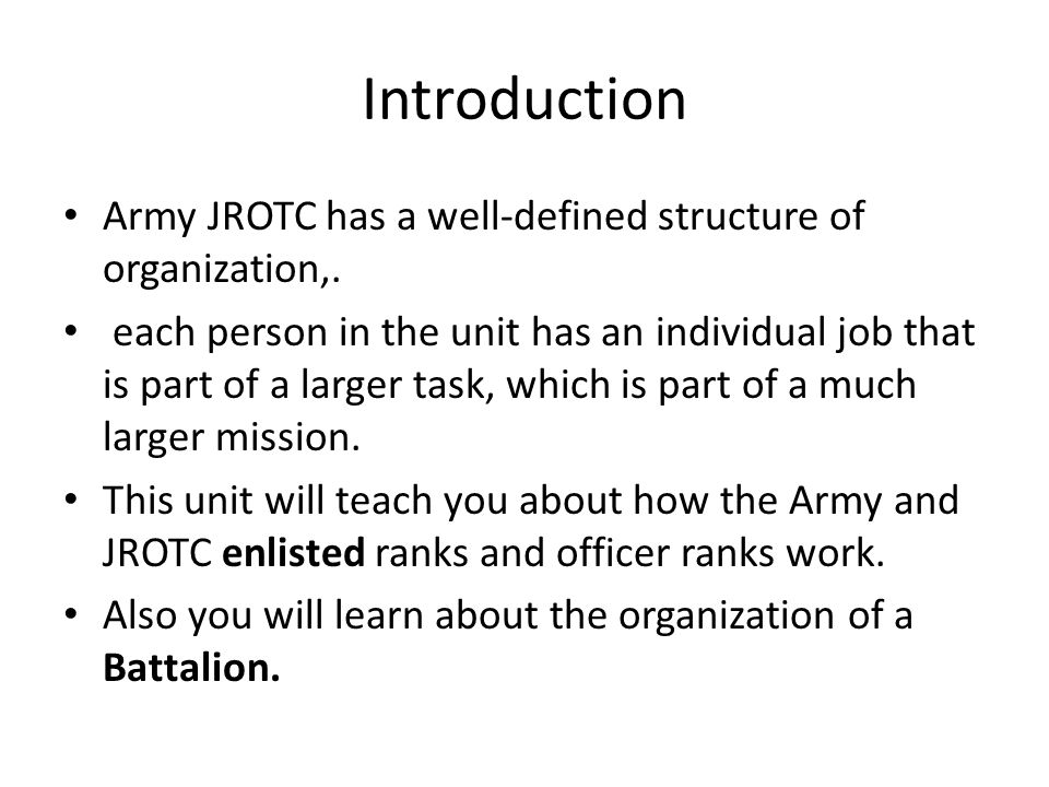 Introduction Army JROTC has a well-defined structure of organization,.
