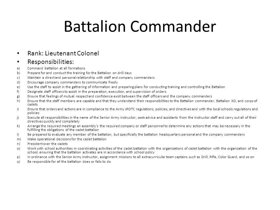 Battalion Commander Rank: Lieutenant Colonel Responsibilities: