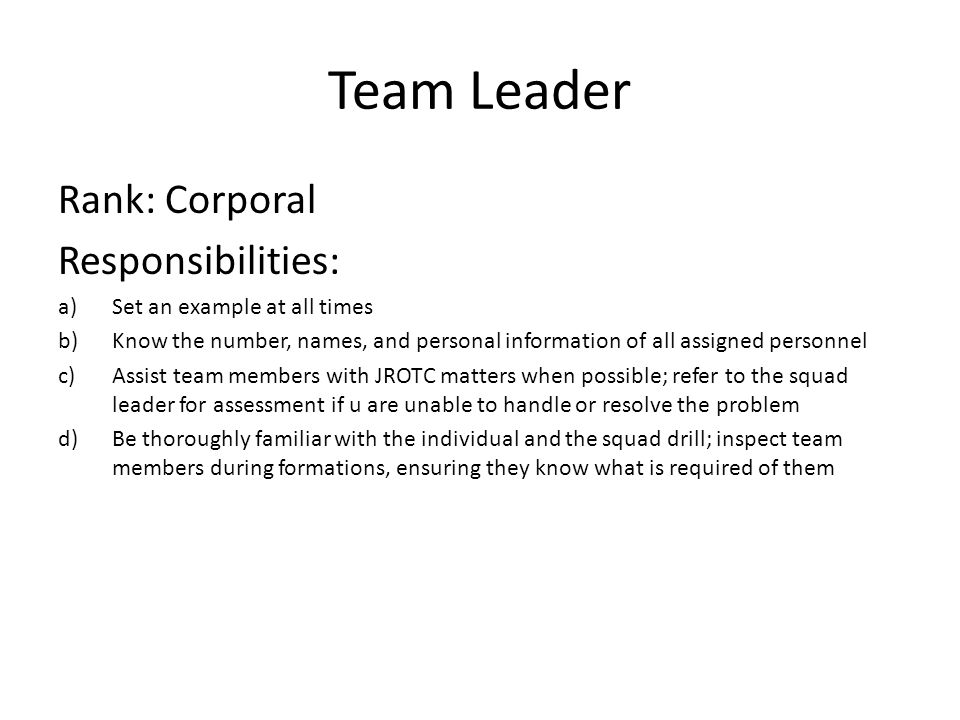 Team Leader Rank: Corporal Responsibilities: