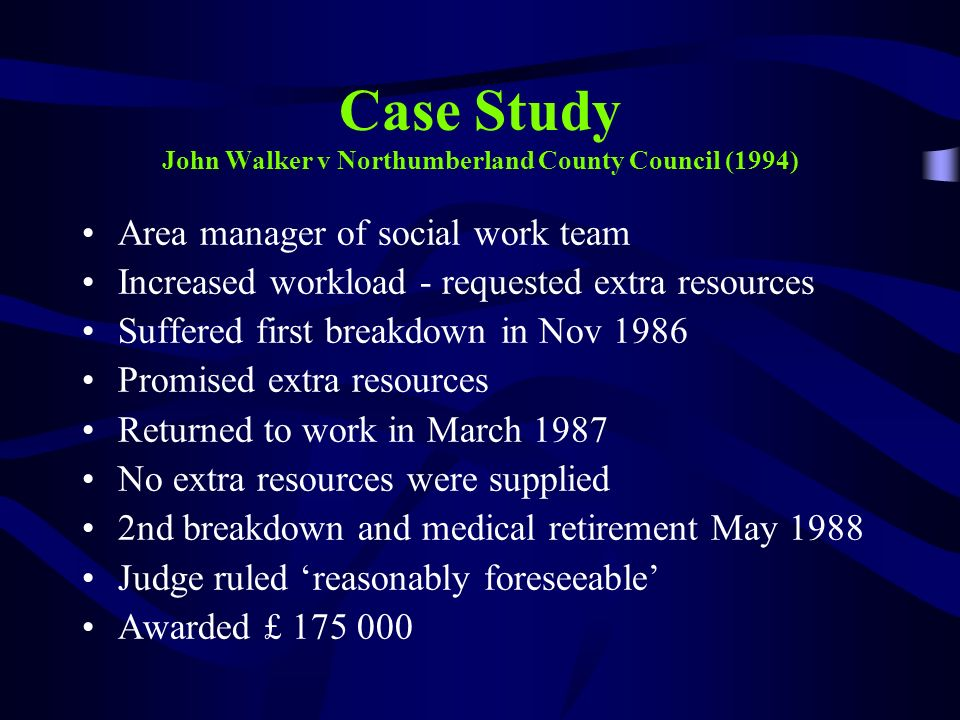 Case Study John Walker v Northumberland County Council (1994)