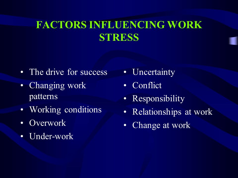 FACTORS INFLUENCING WORK STRESS
