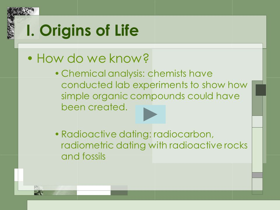 I. Origins of Life How do we know