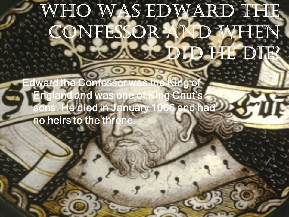 Who was Edward the Confessor and when did he die