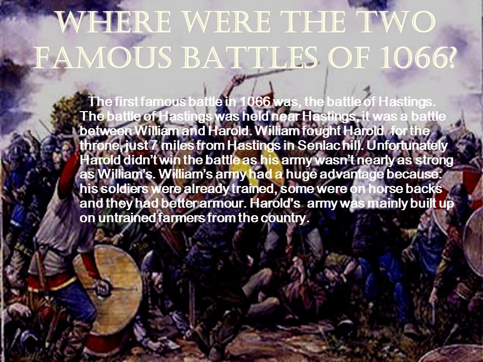 Where were the two famous battles of 1066