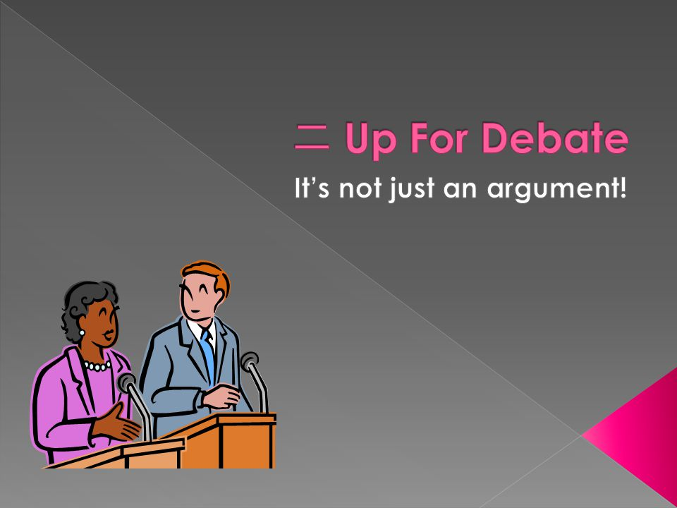 It's not just an argument!