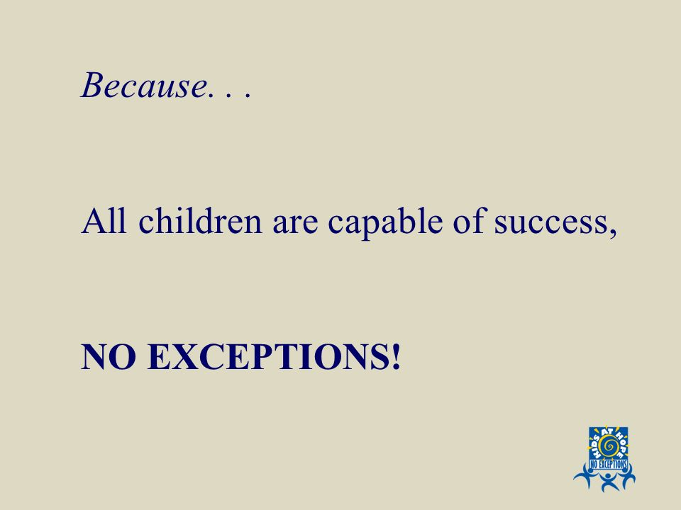 All children are capable of success,