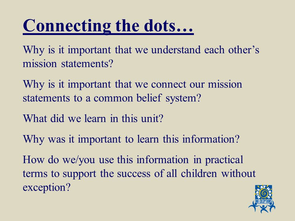 Connecting the dots… Why is it important that we understand each other's mission statements