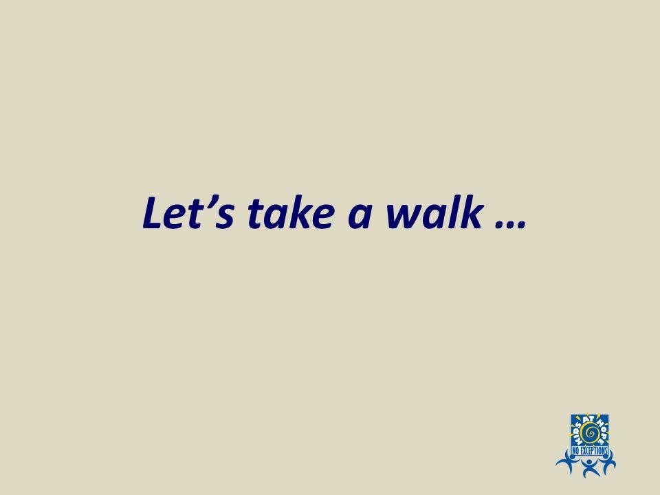 Let's take a walk …