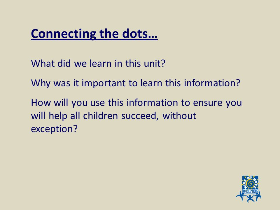 Connecting the dots… What did we learn in this unit