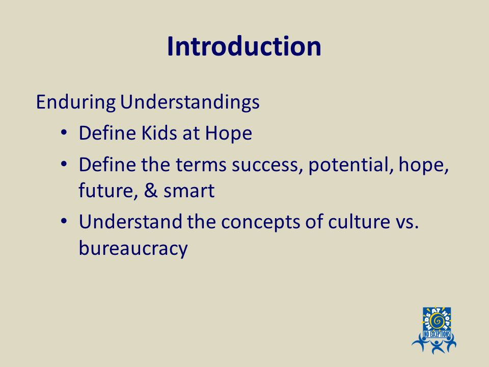 Introduction Enduring Understandings Define Kids at Hope