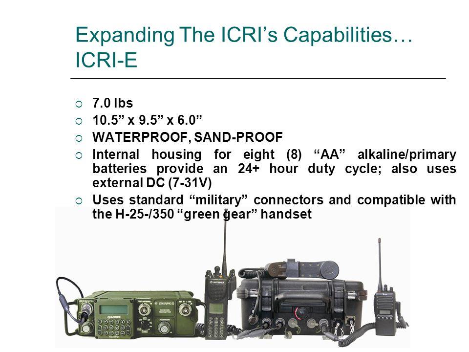 Expanding The ICRI's Capabilities… ICRI-E