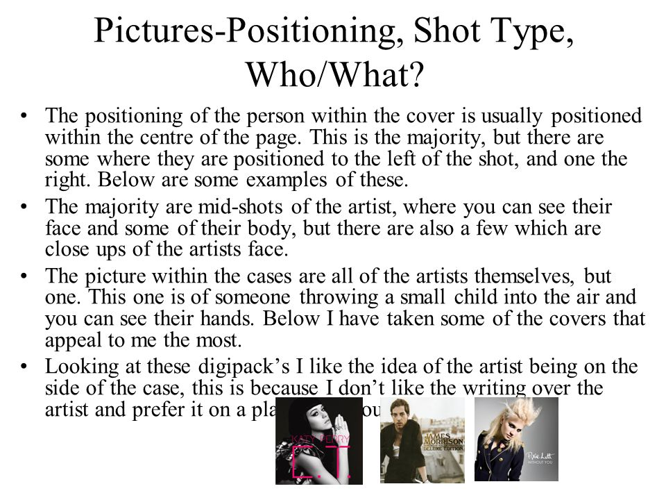 Pictures-Positioning, Shot Type, Who/What