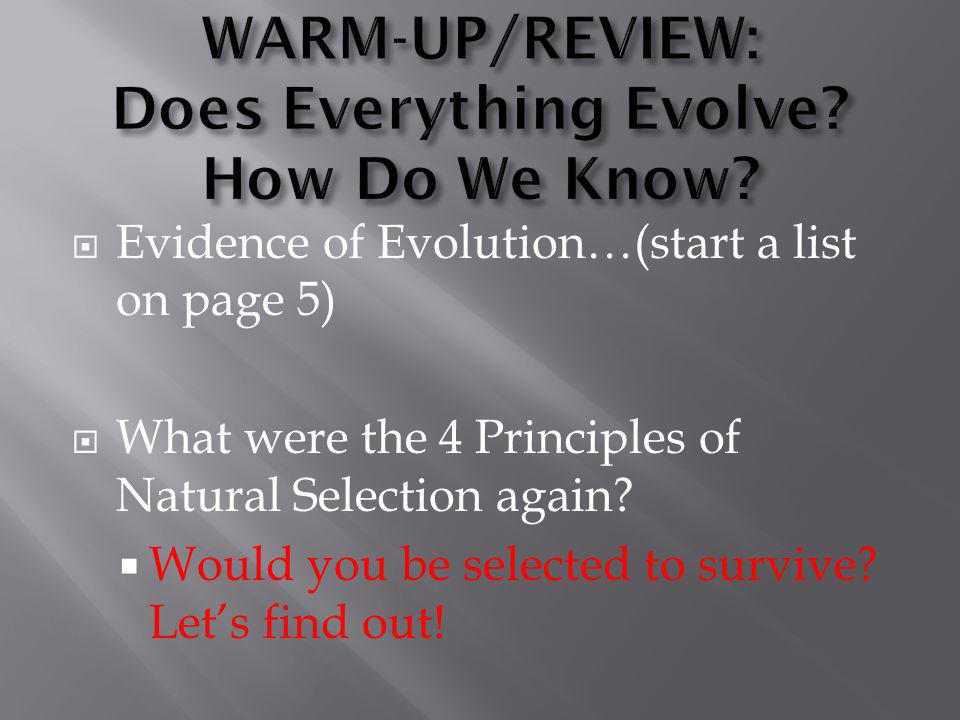 WARM-UP/REVIEW: Does Everything Evolve How Do We Know
