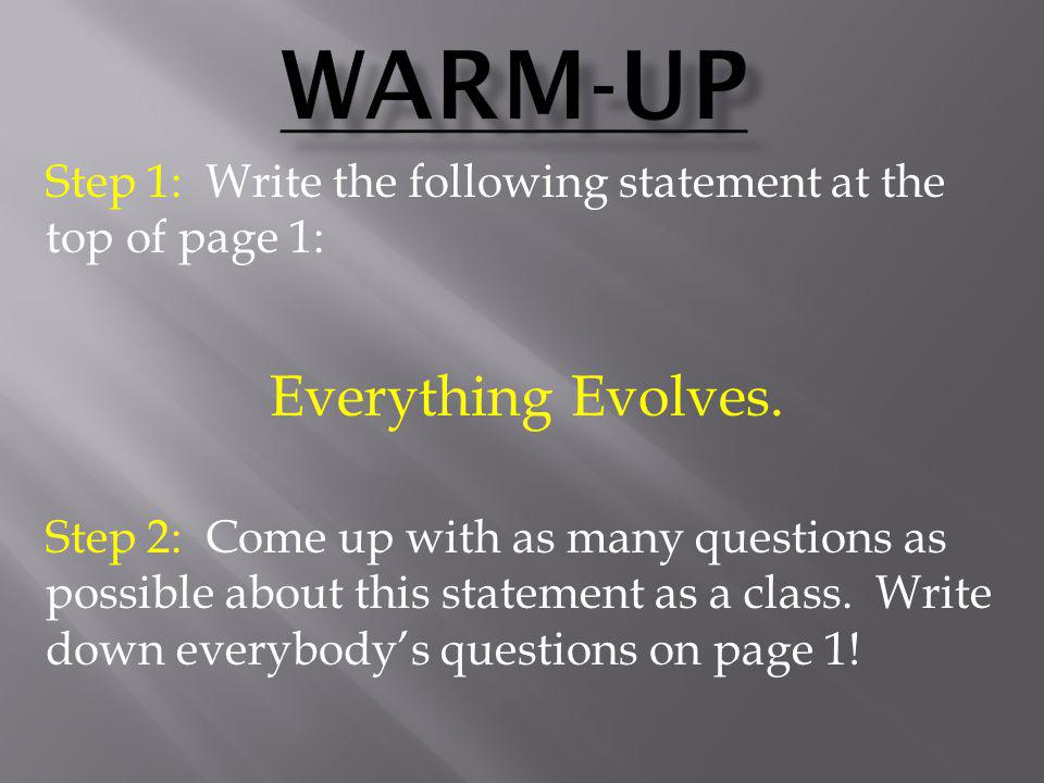 Warm-Up Everything Evolves.