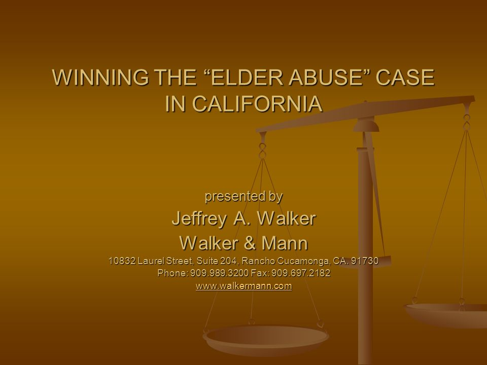 WINNING THE ELDER ABUSE CASE IN CALIFORNIA