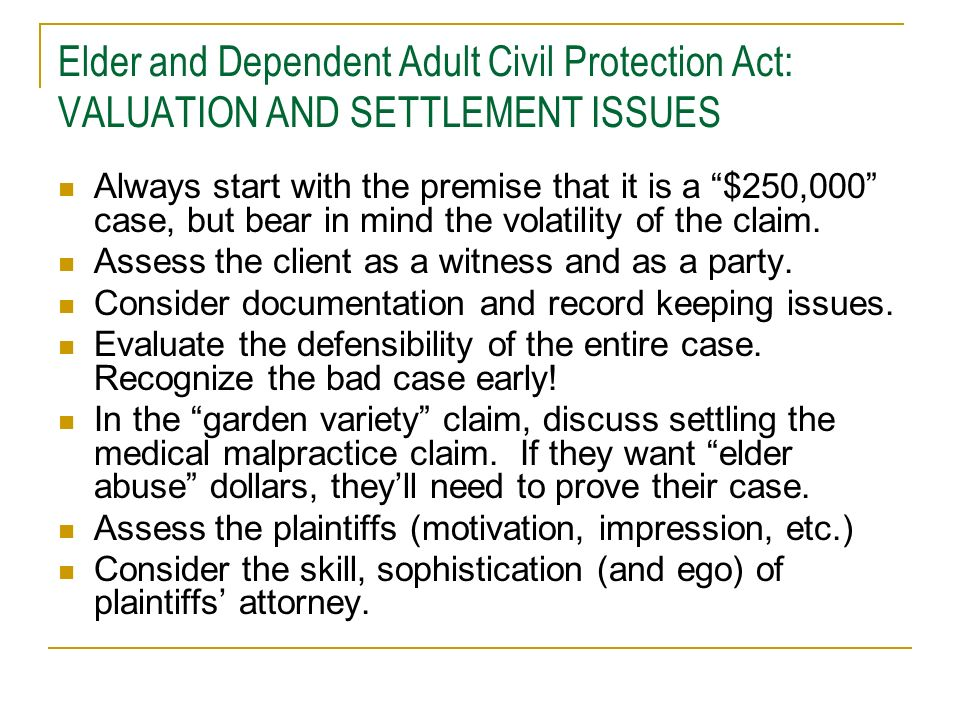 Elder and Dependent Adult Civil Protection Act: VALUATION AND SETTLEMENT ISSUES