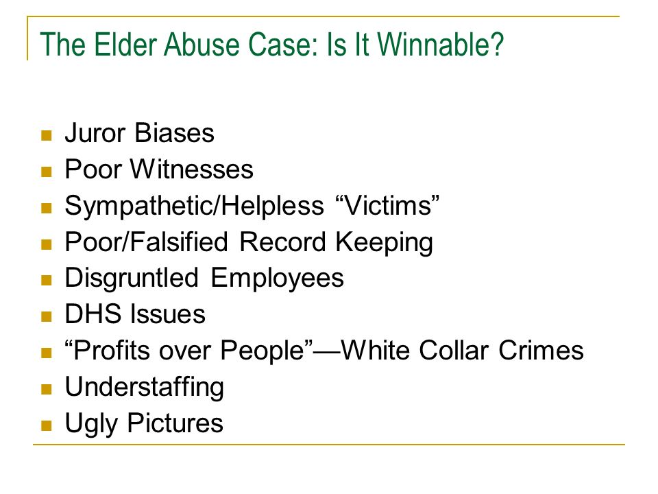 The Elder Abuse Case: Is It Winnable