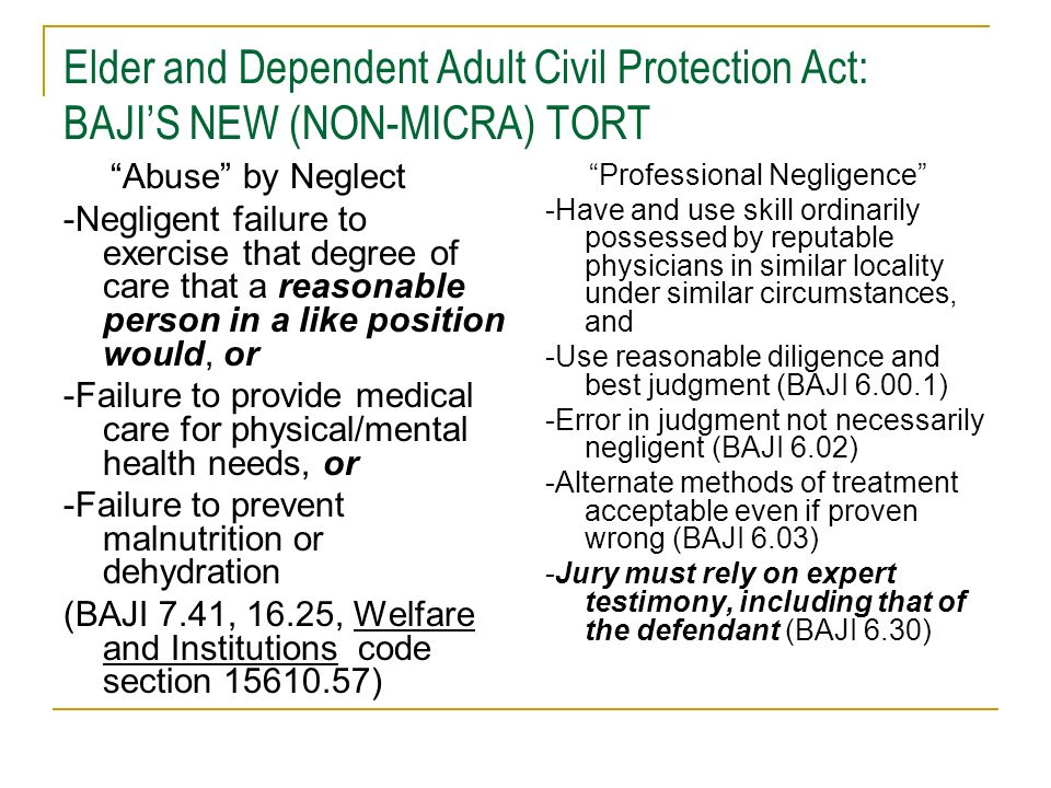 Elder and Dependent Adult Civil Protection Act: BAJI'S NEW (NON-MICRA) TORT