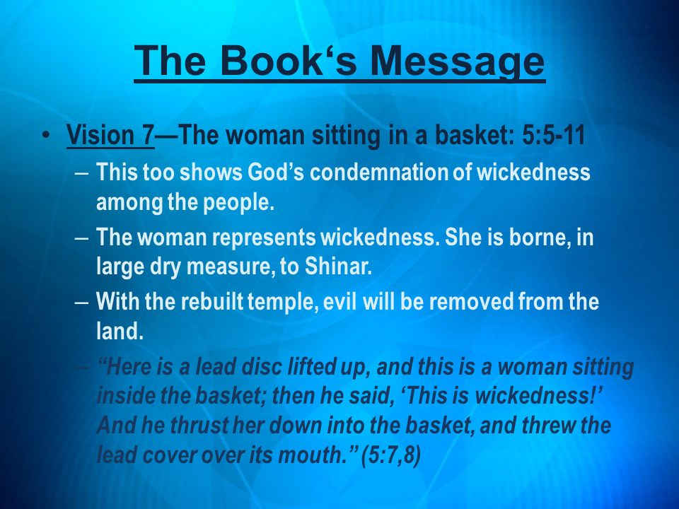 The Book's Message Vision 7—The woman sitting in a basket: 5:5-11