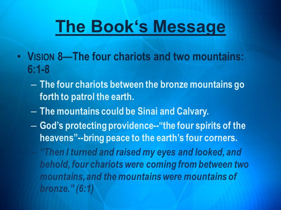 The Book's Message Vision 8—The four chariots and two mountains: 6:1-8