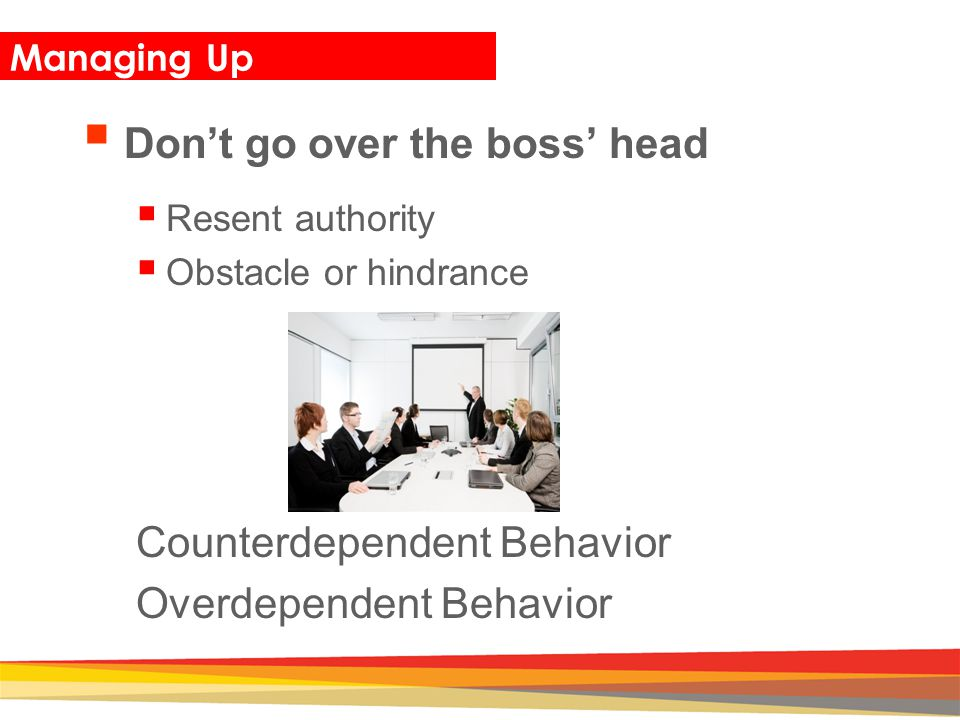 Don't go over the boss' head