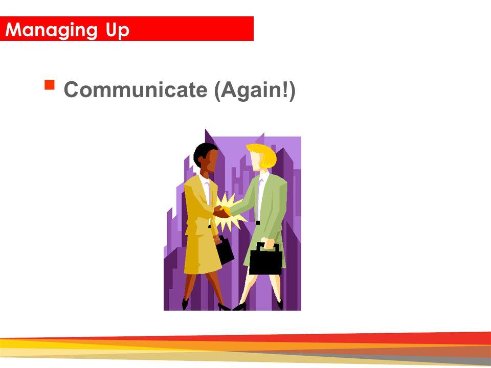 Managing Up Communicate (Again!)