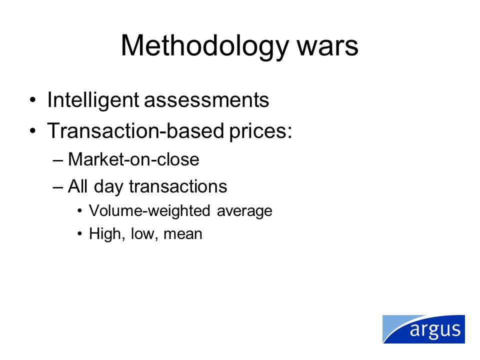 Methodology wars Intelligent assessments Transaction-based prices:
