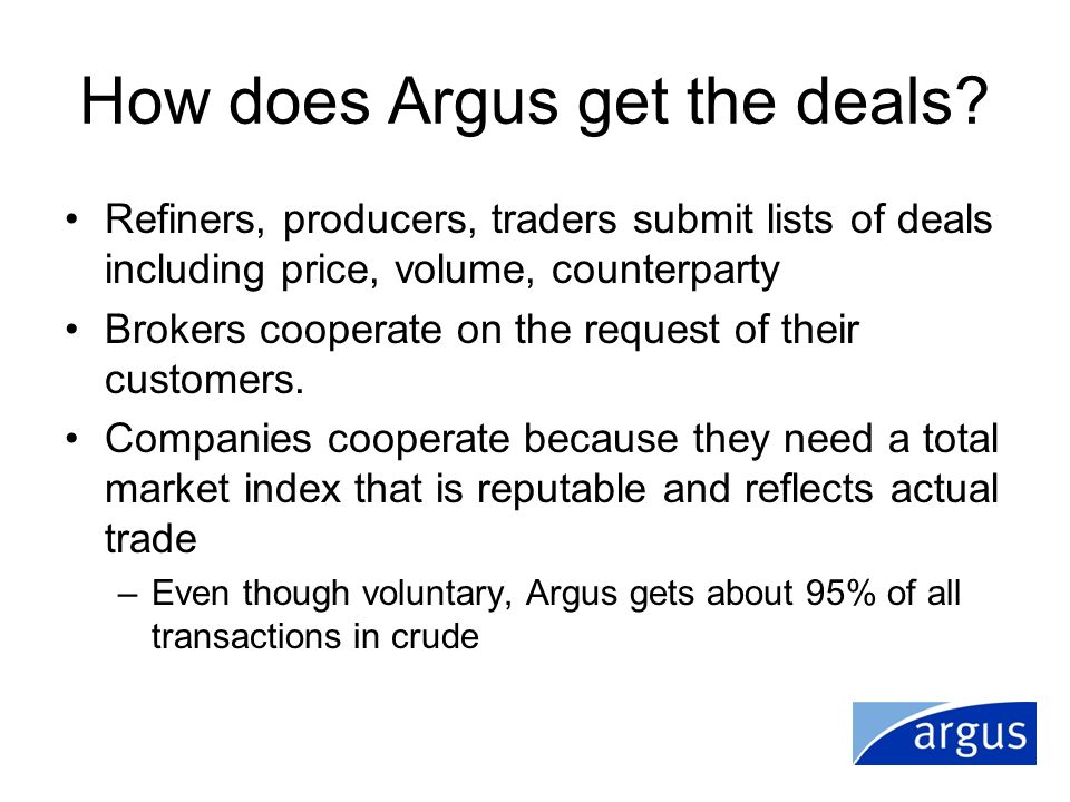 How does Argus get the deals