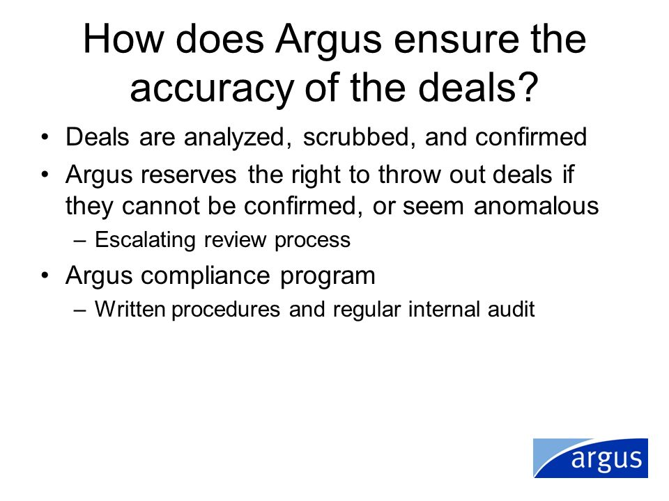 How does Argus ensure the accuracy of the deals
