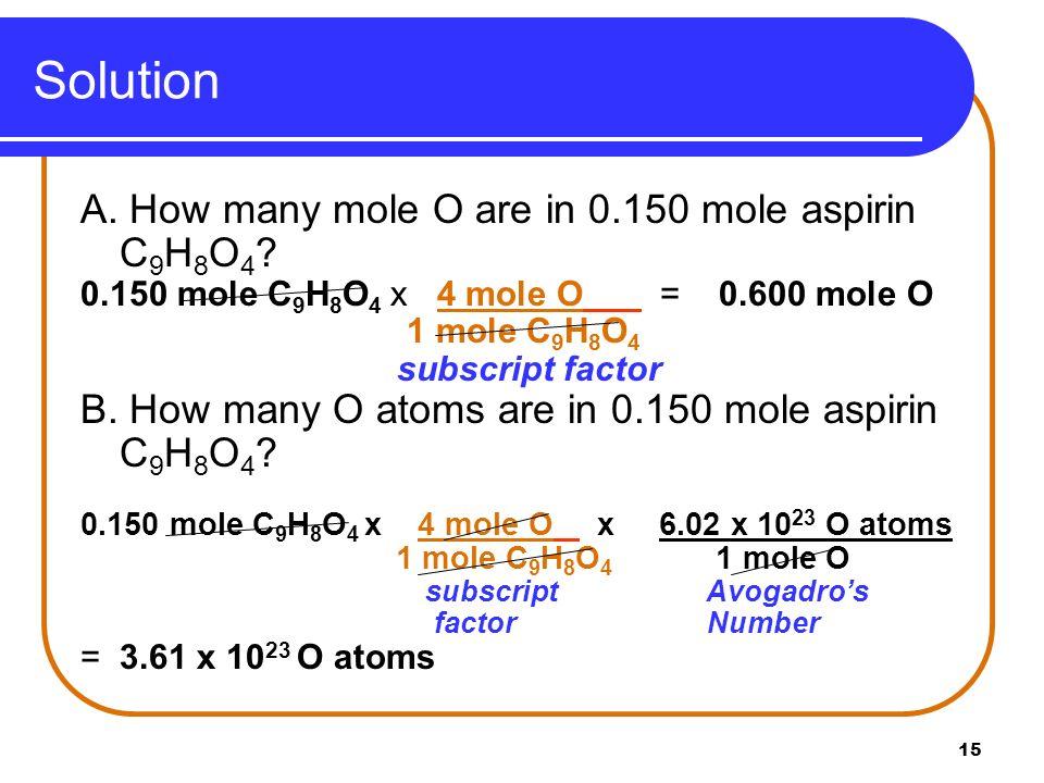 Solution A. How many mole O are in 0.150 mole aspirin C9H8O4
