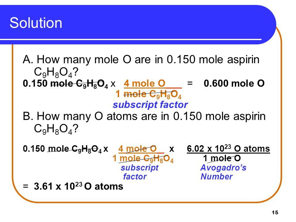 Solution A. How many mole O are in mole aspirin C9H8O4