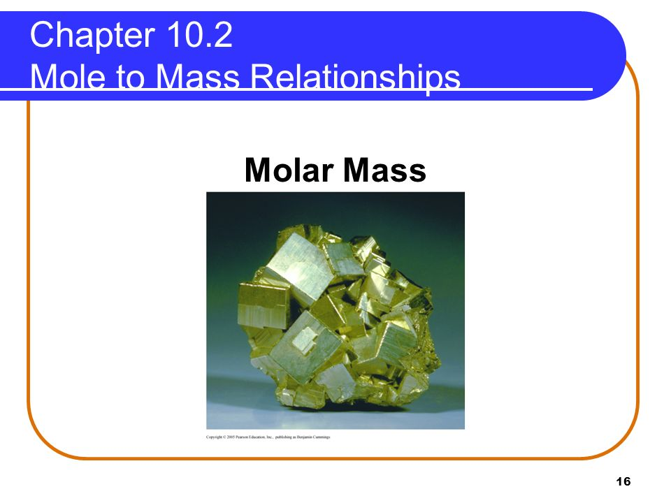 Chapter 10.2 Mole to Mass Relationships