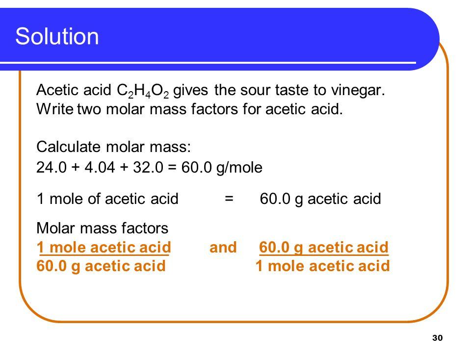Solution Acetic acid C2H4O2 gives the sour taste to vinegar.