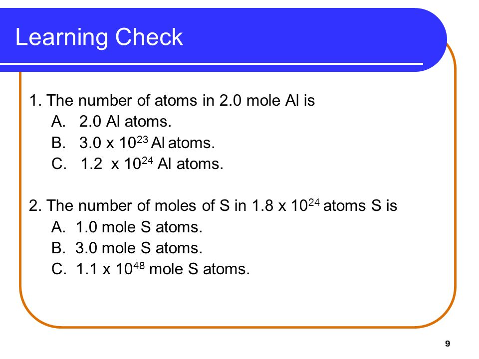 Learning Check 1. The number of atoms in 2.0 mole Al is